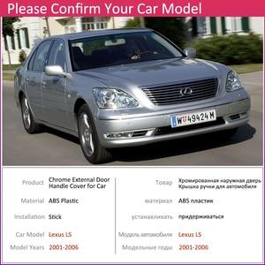 Image 5 - Für Lexus LS XF30 430 2001 ~ 2006 Chrome Außentür Griff Abdeckung Auto Zubehör Aufkleber Trim Set von 4 tür 2002 2003 2004 2005