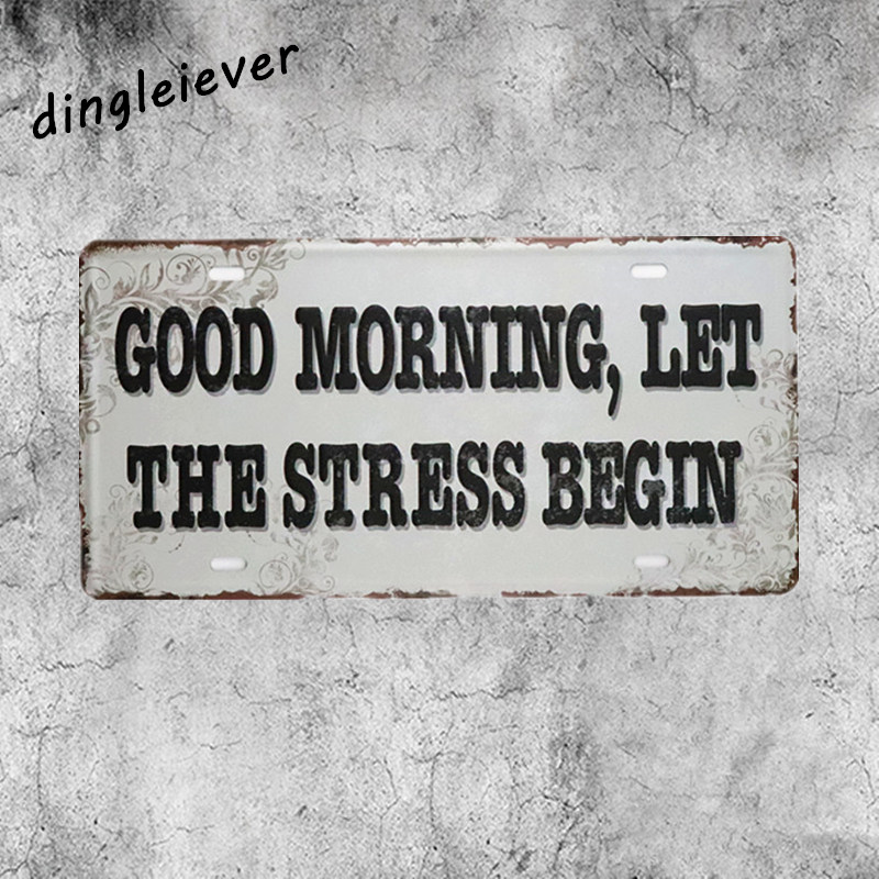 Good morning let the stress begin License plate vintage metal print shop coffee outdoor wall poster