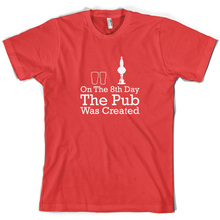цена на On The 8th Day The Pub Was Created - Mens T-Shirt - 10 Colours - Bar - Drinking Print T Shirt Mens Short Sleeve Hot Tops Tshirt