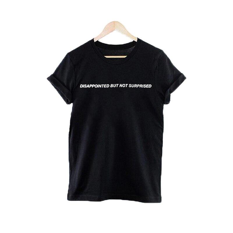 Разочарованы, Но Не Удивлен Буквы T-Shirt Женщин Tumblr Вдохновил Harajuku Забавный Футболка Femme Повседневная Женщины Топы