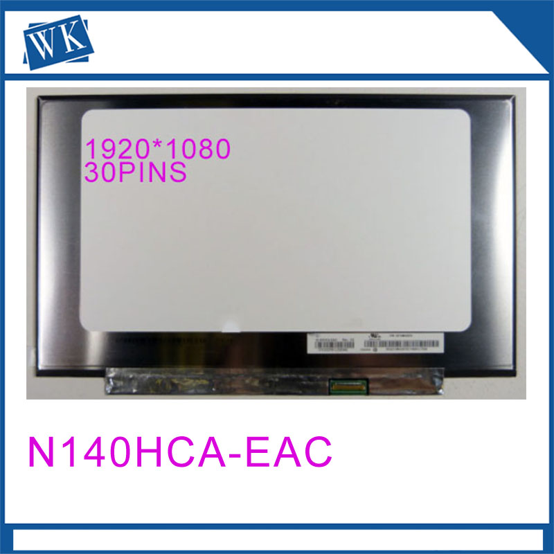 14.0 N140HCA-EAC LED LCD Screen Display IPS FHD 1920X1080 Replacement 30pin Panel for laptop14.0 N140HCA-EAC LED LCD Screen Display IPS FHD 1920X1080 Replacement 30pin Panel for laptop