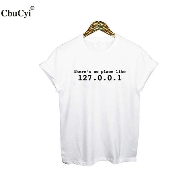 There's No Place Like 127.0.0.1 T-shirt Funny Geek Computer IT Gift Punk Rock Harajuku Idea Tee Shirt Hipster Women Tee Shirt 2
