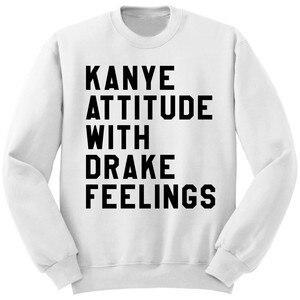 Sentimentos de Atitude com Drake Kanye Branco Preto Crewneck Camisolas Dos Homens Das Mulheres Tops Jumper Suam Hoodie Outfits