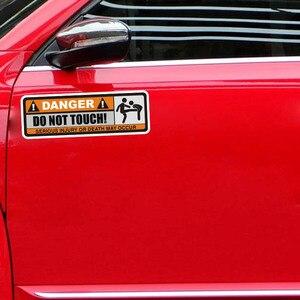 Image 5 - YJZT 2X 12,5 CM * 3,9 CM GEFAHR NICHT TOUCH Auto Aufkleber Lustige SCHWEREN VERLETZUNGEN ODER TOD AUFTRETEN können aufkleber PVC 12 0915