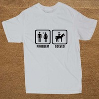 Funny Horse Riding Problem Solved T Shirt Cotton Short Sleeve T Shirts Men Top Tees Camisetas