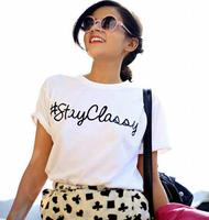 Stay Classy Slogan Letters Print Women T Shirt Cotton Casual Funny Tshirts For Lady Top