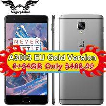 "Original oneplus 3 a3003 oneplus 3 t a3010 6 gb ram 64 gb rom snapdragon 820 821 quad core 5.5 ""Android6.0 Teléfono Móvil de Huellas Digitales"