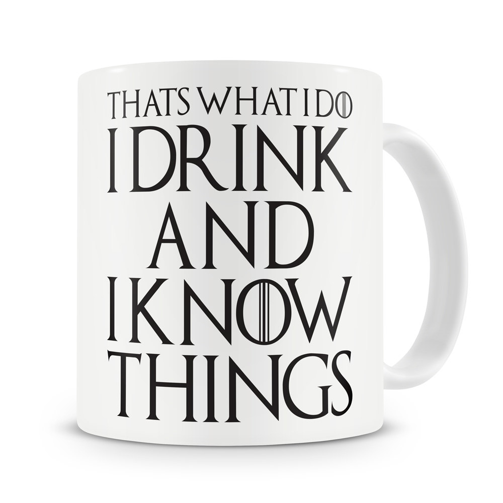That s What I Do I Drink and I Know Things Mug Tyrion Lannister game of