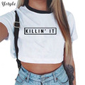 Killin it Women'S Sexy Letters Prints T Shirt 2016 Summer Casual Ladies Short Sleeve O Neck Crop Top Tees Cotton White T-Shirts