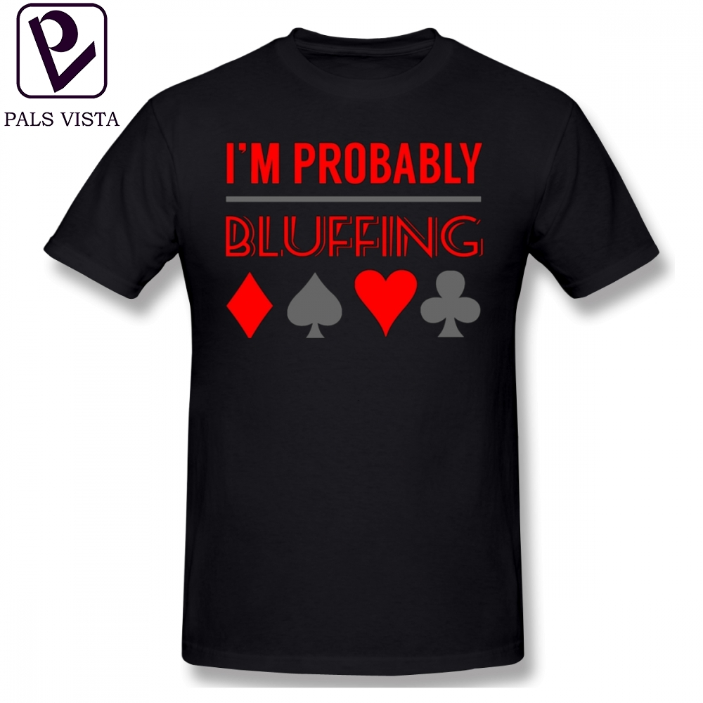 Poker T Shirt I'm Probably Bluffing Poker Shirt Poker Gifts P T-Shirt Big Men Tee Shirt Print Cotton Short-Sleeve Basic Tshirt