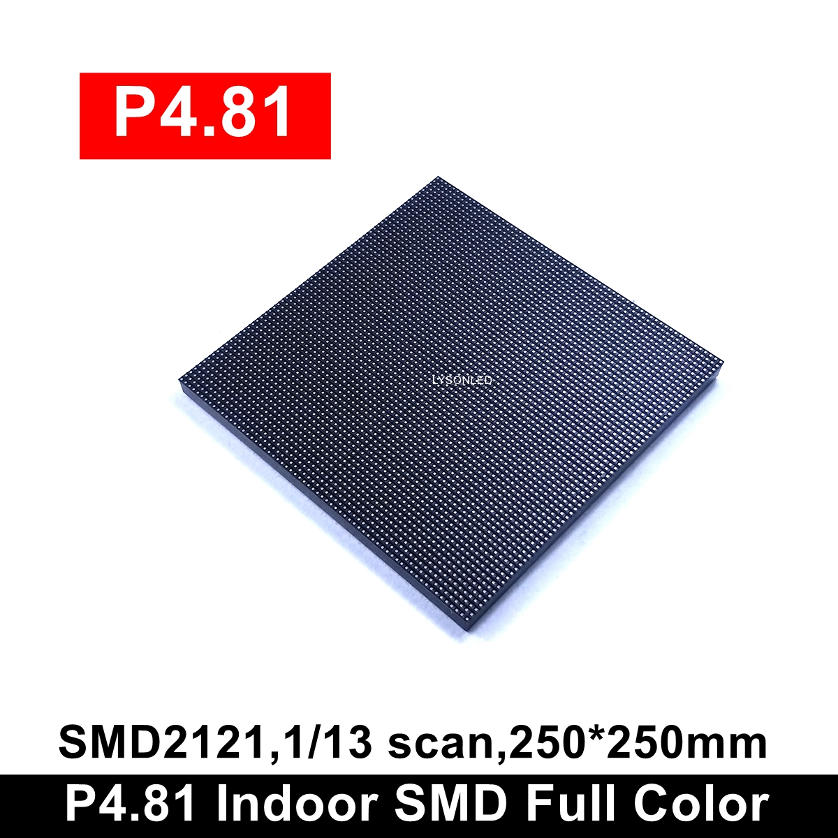 P4.81mm Indoor Rental SMD Full Color Led Module 250x250mm,Broadcasting And Monitoring Room LED Video TV Panel(P3.91 Available)