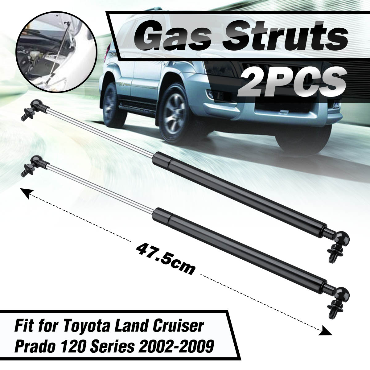 1Pair  Bonnet Hood Gas Struts Support for Toyota Land Cruiser Prado 120 Series 02-09 Steel 47.5cm Replacement Safe Convenient1Pair  Bonnet Hood Gas Struts Support for Toyota Land Cruiser Prado 120 Series 02-09 Steel 47.5cm Replacement Safe Convenient