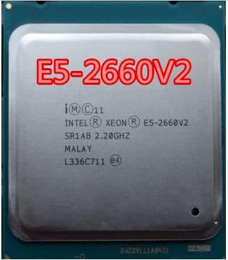 Processeur Intel Xeon E5 2660 V2 LGA 2011 CPU dix cœurs processeur Xeon SR1AB serveur de bureau CPU 2660v2