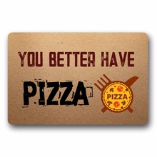 Entrance Floor Mat Non-slip Doormat You Better Have Pizza Outdoor Indoor Rubber Non-woven Fabric Top 15.7x23.6 Inch