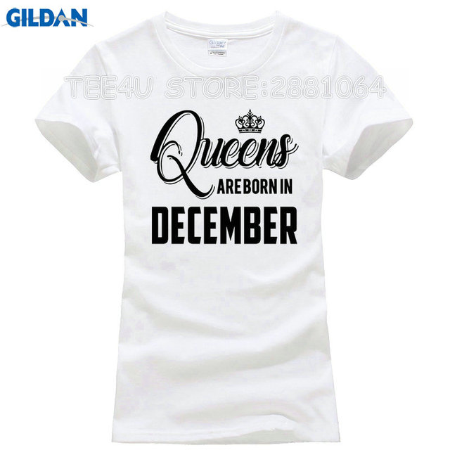 b74a45eeb TEE4U 2017 Summer Style Women Short Sleeve Shirts 100% Cotton Top Tees  Queens Are Born In DECEMBER Birthday Design Tops T