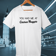 4af59cc6a34d YOU HAD ME AT CHICKEN NUGGETS T-SHIRT FUNNY MEME TOP FOOD TSHIRT HIPSTER  tumblr