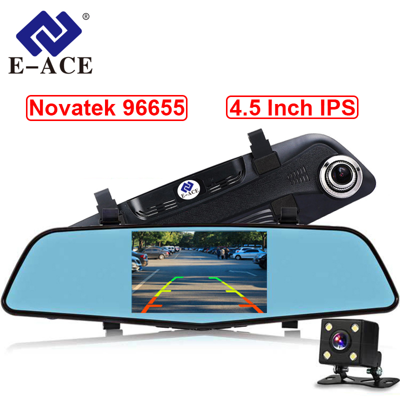 E-ACE Car Dvr Novatek NTK96655 Auto Camera 4.5 Inch IPS Rearview Mirror Dual Camera Lens Night Vision FHD 1080P Video Recorder светофильтр hoya fusion antistatic uv 0 77mm 82919
