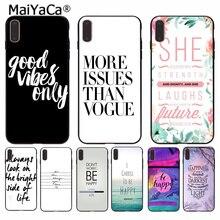 MaiYaCa proverbio frase, lema buenas vibraciones amor accesorios del teléfono caso para Apple iPhone8 7 6 6S Plus X XS X MAX 5 5S SE XR cubierta