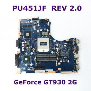 PU451JF GT930M 2GB N16S-GM-S-A2 płyty głównej REV 2.0 dla ASUS PU451 PU451J PU451JF laptopa płyty głównej płyta główna w DDR3 USB 3.0 100% testowane