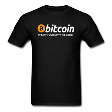 Bitcoin In Cryptography We Trust O-Neck T Shirt Men Monetary Currency Capital Picture Custom Tops Tshirt Black Loose Father Day persson monetary