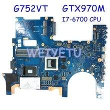G752VT MB. _ м 0 м I7-6700HQ процессор GTX970M материнская плата для ноутбука ASUS G752 G752V G752VM G752VY материнская плата для ноутбука