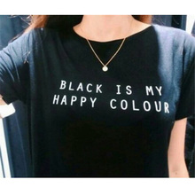 Women Tshirt Black Is My Happy Color Letter Print Cotton T-shirt Funny Casual Hipster Shirt For Lady White Black Top Tees M0432
