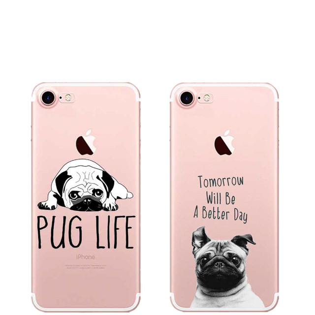 huge selection of 46ec6 e8dd5 US $2.15 40% OFF|Tomorrow Will Be A Better Day Pug life Clear Soft silicone  Phone Case Cover For iphone 7 XR XS Max 6 6S 6Plus 5 5S SE 8 8Plus X-in ...