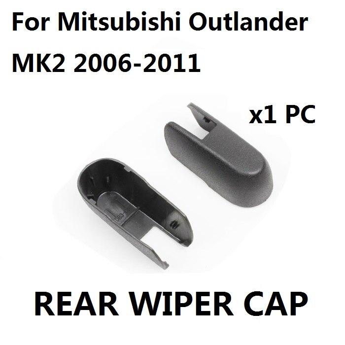 Car Styling Rear Wiper Blade Cover Cap For Mitsubishi Outlander MK2 2006-2011 1 Plastic Cap New