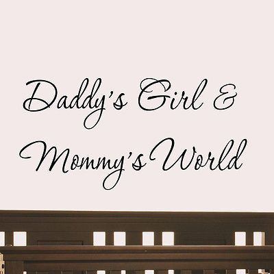 Daddy's Girl Mummy's World Wall Decal Quotes Girls Room Wall