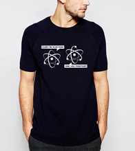 I Lost an Electron , Are You Positive Letters Funny Science T Shirt 2017 Summer New 100% Cotton High Quality Tee tops S-3XL