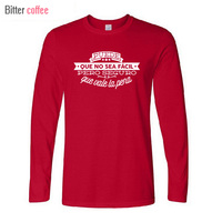 NEW Men S Printing Spanish Famous Quote Inspiring Phrase Tees Shirt Custom Long Sleeve T Shirts