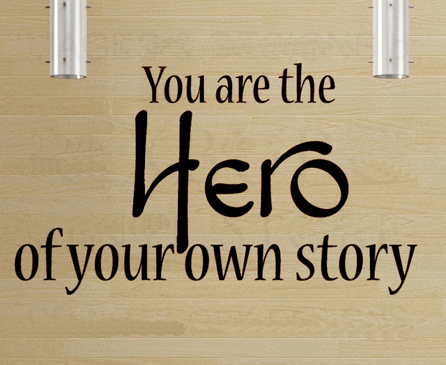 You Are The Hero Of Your Own Story Home Decoration Wall Art Decal