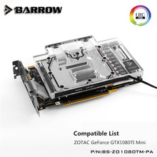 Barrow GPU Water Block (ZOTAC GTX1080TI Mini) Aurora Graphis Card Full Coverage ZO1080TM-PA