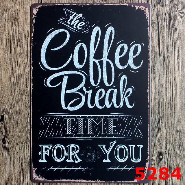 20x30cm coffee break for you coffee shop tin signs decor cafe bar souvenir metal ad - Slate Cafe Decoration