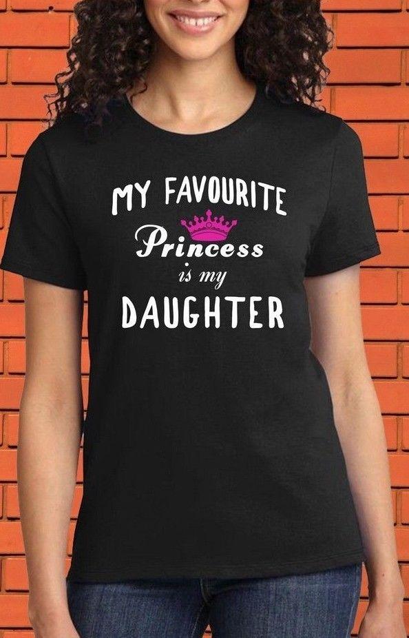 My Favourite Princess Is My Daughter Birthday Party Dad Mum Xmas Parent T shirt