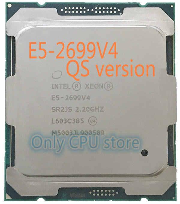 Free shipping QS version E5-2699V4 Original Intel Xeon E5-2699 V4 LGA2011-3 E5 2699 V4 22-Core 2.20GHz 55MB E5 2699V4
