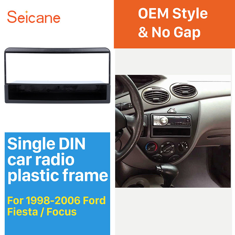 Seicane Single Din Car Radio Fascia Cover Trim For 1998 1999-2006 Ford Fiesta Focus Auto Stereo Adapter Car Styling DVD Frame