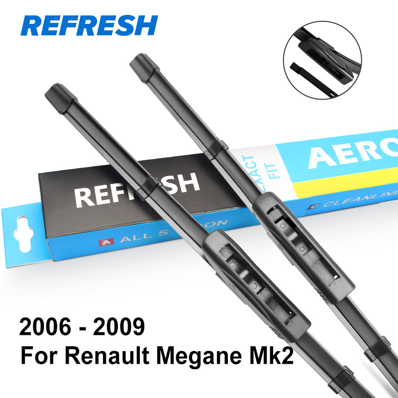REFRESH Щетки стеклоочистителя для Renault Megane Mk2 Fit Bayonet / Hook Arms 2002 2003 2004 2005 2006 2007 2008 2009 - Цвет: 2006 - 2009