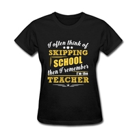 Not Skipping School I Am The Teacher Womens T Shirt Hot Selling O Neck Words T