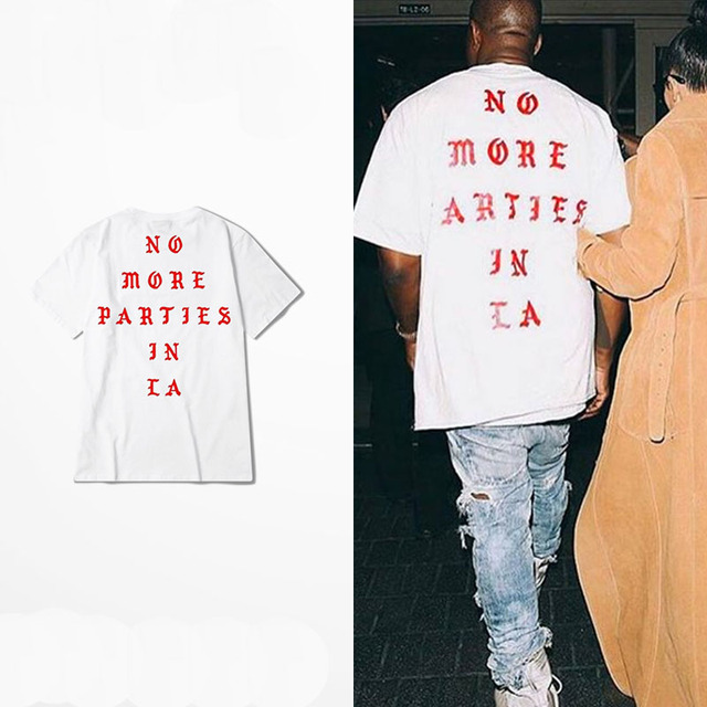 uk availability ed55e 8320a Yeezy Shirt Kanye West Life Of Pablo Kanye Yeezus T shirt Men Summer Brand  Clothing Hip Hop T-Shirt NO MORE PARTIES IN LA Tee