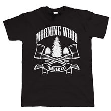 Morning Wood T Shirt