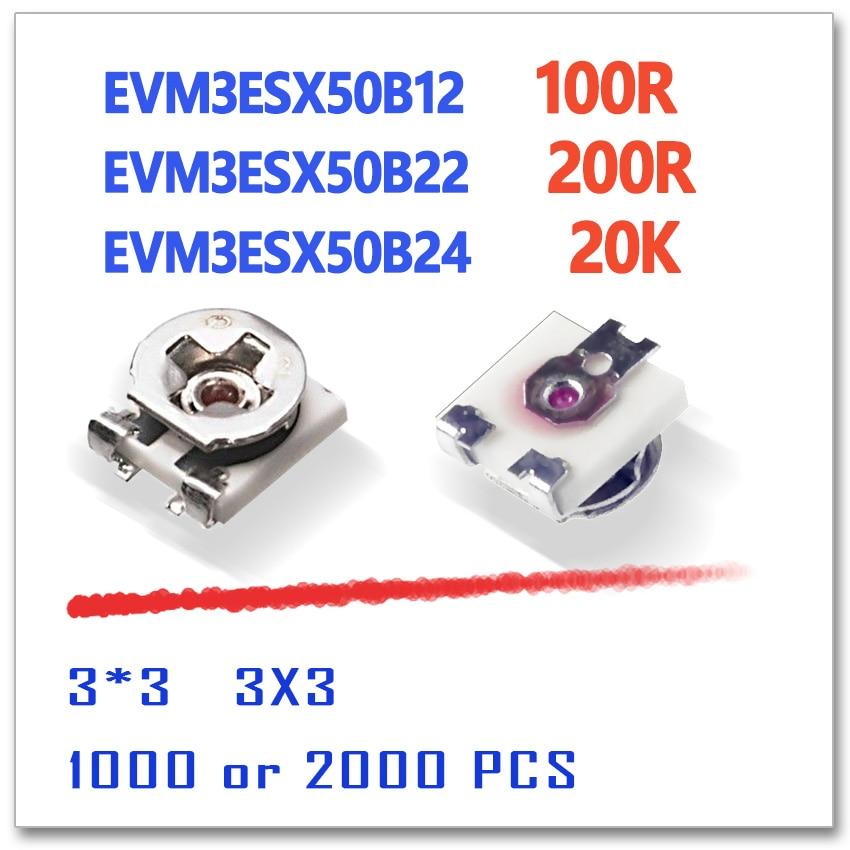 EVM3ESX50B12 100R EVM3ESX50B22 200R EVM3ESX50B24 20K 3X3 1000pcs 2000PCS 100ohm 100r 3*3 smd   3mm 200ohm 20KOHM шланг душевой argo agd 22 122c 200 d 200 1bl 20 24