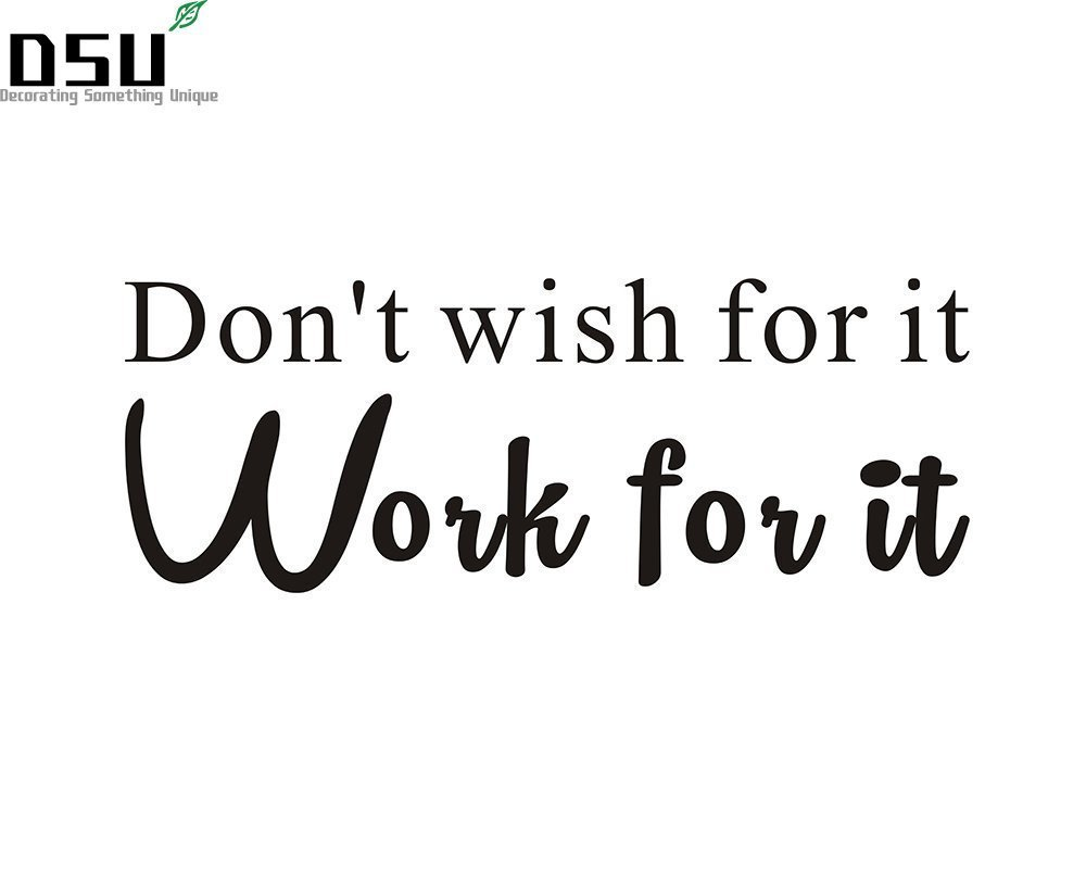 Dont Wish for It, Work for It GYM Fitness Uplifting Art Design Mural Quote Saying Inspirational Vinyl Wall Sticker Decals