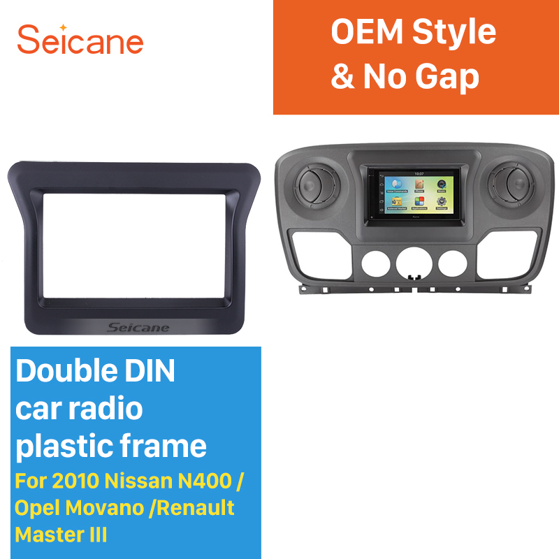 Seicane Double Din Car Stereo Fascia for 2010 Nissan N400 Opel Movano Renault Master III Dash Panel Dash Bezel Kit Cover Trim double din fascia for nissan primastar for opel vivaro for renault trafic ii car stereo radio fascia plate panel frame kit
