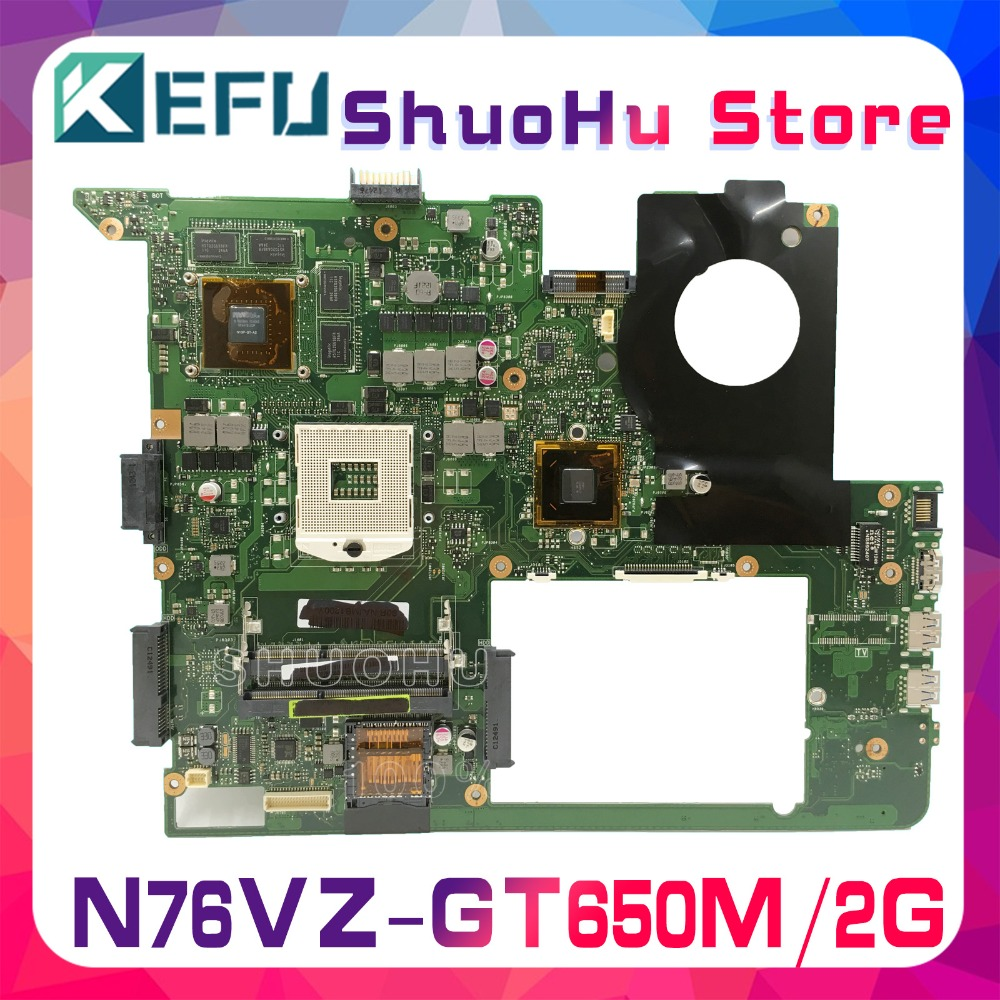 KEFU For ASUS N76VM N76V N76VZ N76VJ GT650M 2GB/Video laptop motherboard tested 100% work original mainboard kefu for asus n76vj n76vz laptop motherboard n76v mainboard rev 2 2 gt635 non integrated 100