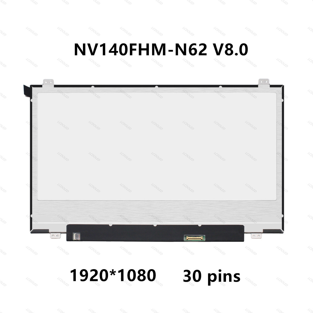 14'' IPS LCD LED Screen Display Panel Matrix NV140FHM-N62 V8.0 N140HCA-EBA N140HCE-EN1 N140FGE-EA2 30 pins 1920X1080 FRU 00NY446 free shipping original new n140hca eba n140hca eba 14 inch laptop lcd screen