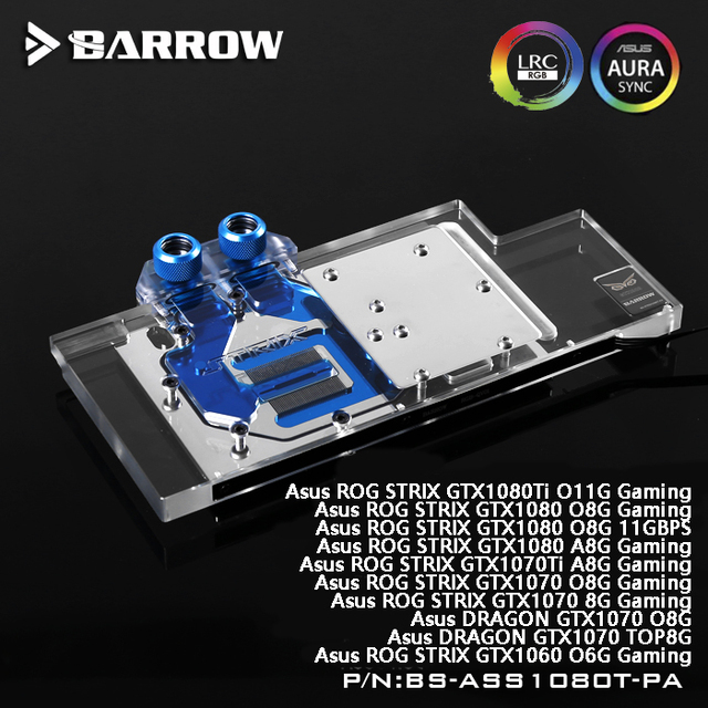 Barrow BS-ASS1080T-PA, LRC 2.0 Full Cover Graphics Card Water Cooling Block for ASUS ROG STRIX GTX1080Ti/1070/1060 Gaming