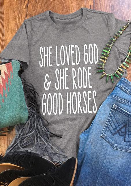 She Loved God and She Rode Good Horses  T Shirt