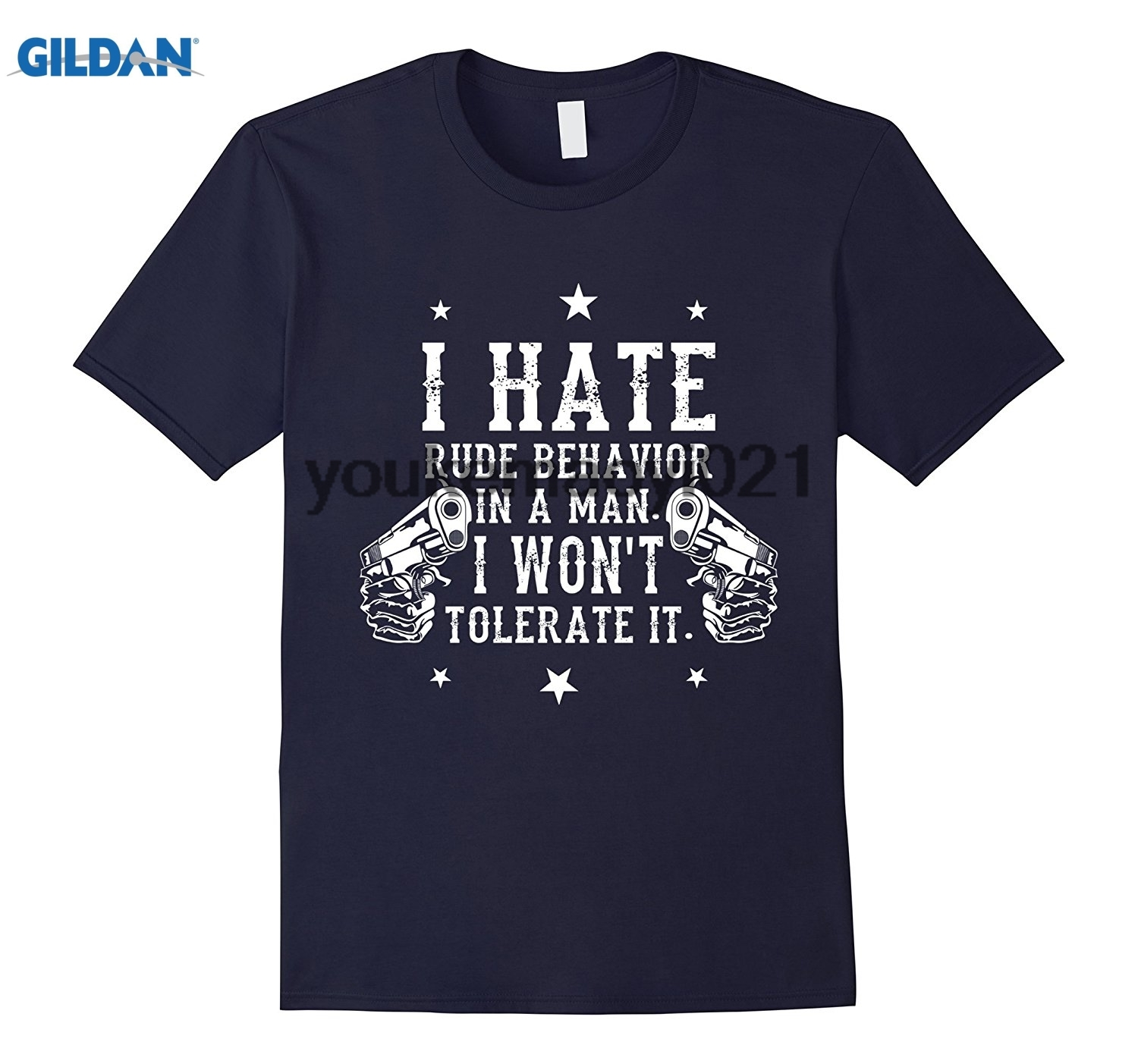 GILDAN I Hate Rude Behavior In A Man I Wont Tolerate Cool T-Shirt