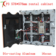 576mm*576mm,16scan P3 Die-casting aluminum hd  rental screen,111111dots/m2